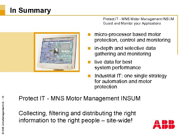 In Summary Protect IT - MNS Motor Management INSUM Guard and Monitor your Applications