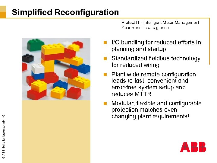 Simplified Reconfiguration Protect IT - Intelligent Motor Management Your Benefits at a glance I/O