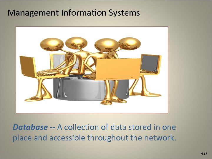 Management Information Systems Database -- A collection of data stored in one place and