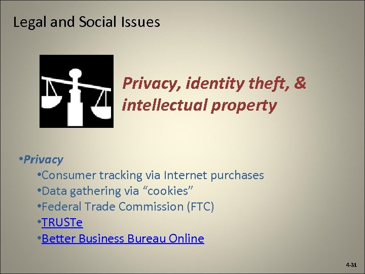Legal and Social Issues Privacy, identity theft, & intellectual property • Privacy • Consumer