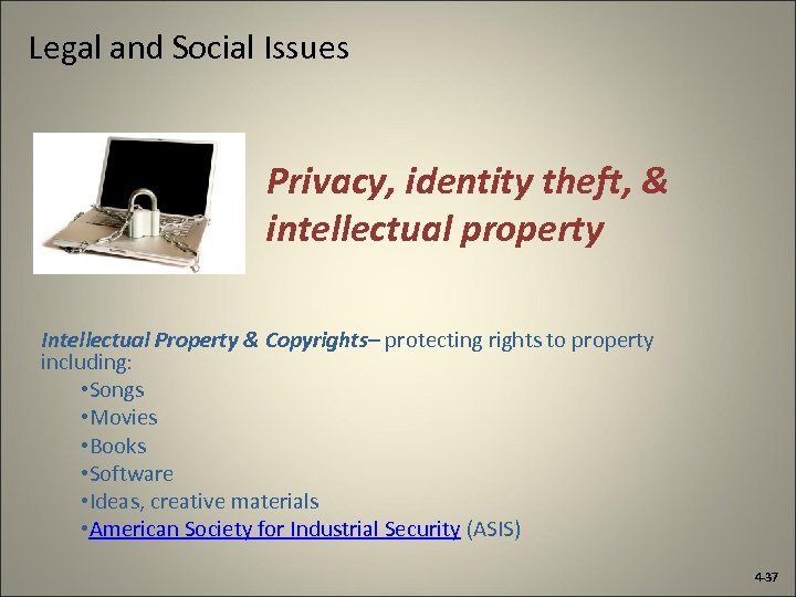 Legal and Social Issues Privacy, identity theft, & intellectual property Intellectual Property & Copyrights–