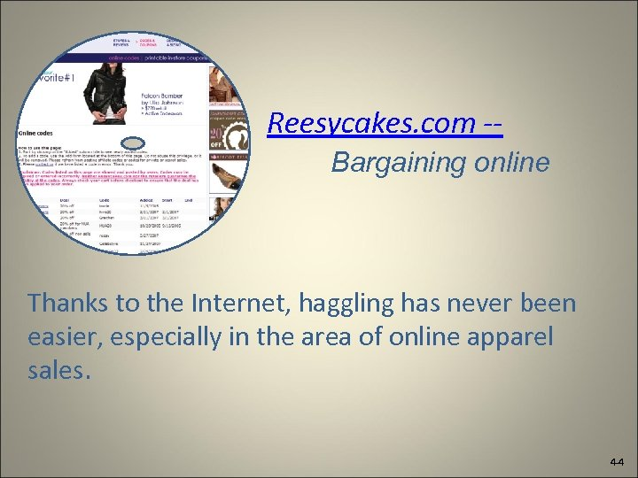 Reesycakes. com -Bargaining online Thanks to the Internet, haggling has never been easier, especially