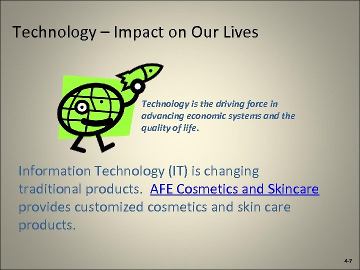Technology – Impact on Our Lives Technology is the driving force in advancing economic