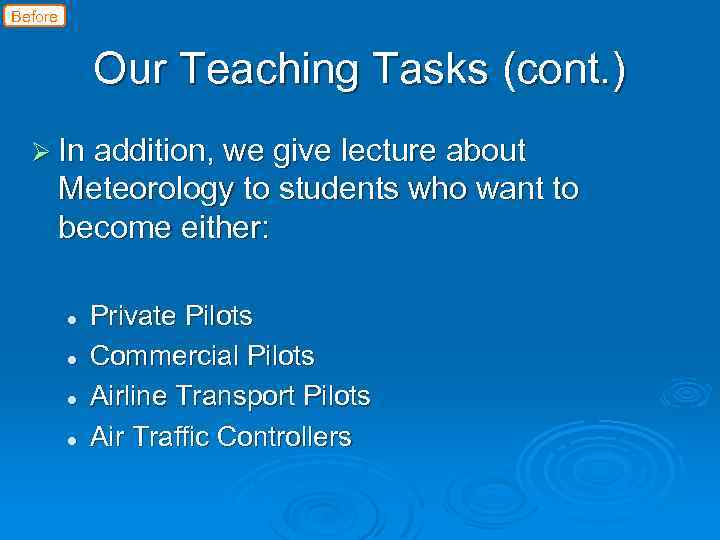 Before Our Teaching Tasks (cont. ) Ø In addition, we give lecture about Meteorology