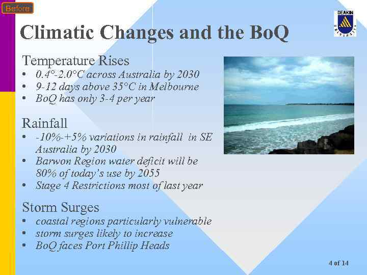 Before Climatic Changes and the Bo. Q Temperature Rises • 0. 4°-2. 0°C across