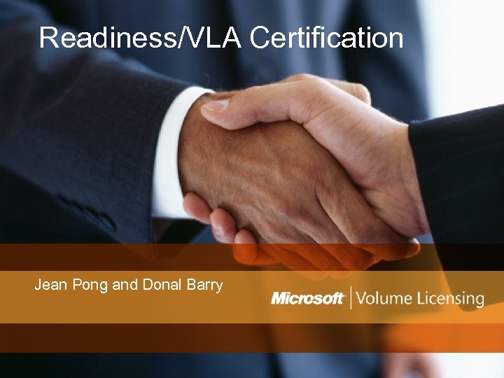 Readiness/VLA Certification Jean Pong and Donal Barry