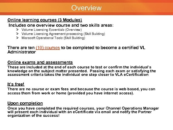 Overview Online learning courses (3 Modules) Includes one overview course and two skills areas:
