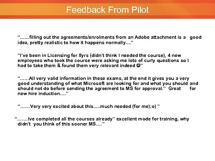 "Feedback From Pilot "". . . . filling out the agreements/enrolments from an"