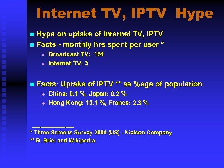 Internet TV, IPTV Hype on uptake of Internet TV, IPTV n Facts - monthly