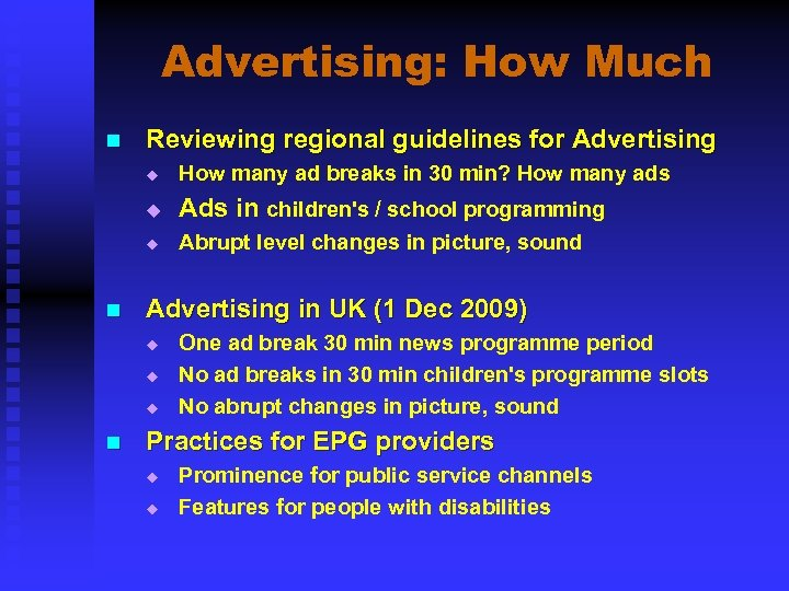 Advertising: How Much n Reviewing regional guidelines for Advertising u u Ads in children's