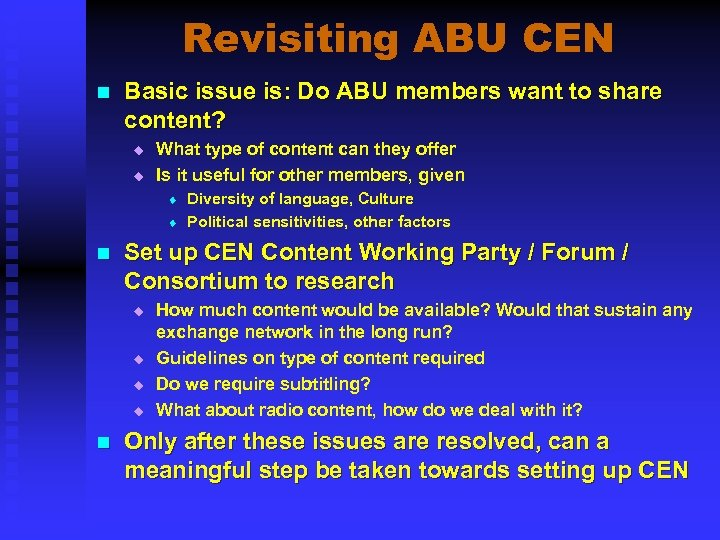 Revisiting ABU CEN n Basic issue is: Do ABU members want to share content?