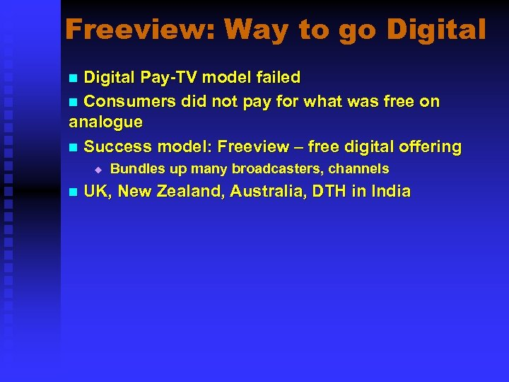Freeview: Way to go Digital Pay-TV model failed n Consumers did not pay for