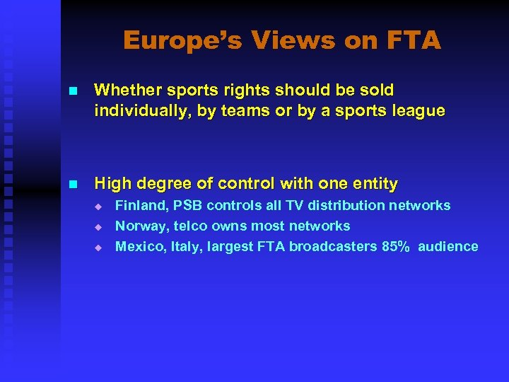 Europe's Views on FTA n Whether sports rights should be sold individually, by teams