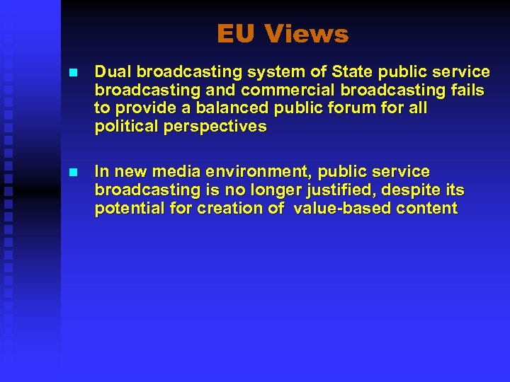EU Views n Dual broadcasting system of State public service broadcasting and commercial broadcasting