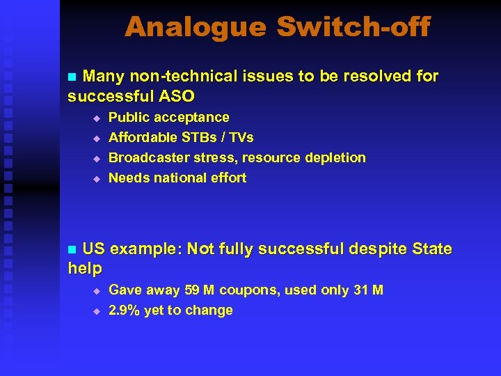 Analogue Switch-off Many non-technical issues to be resolved for successful ASO n u u