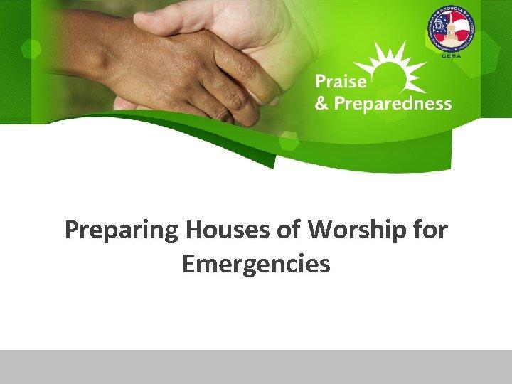 Preparing Houses of Worship for Emergencies