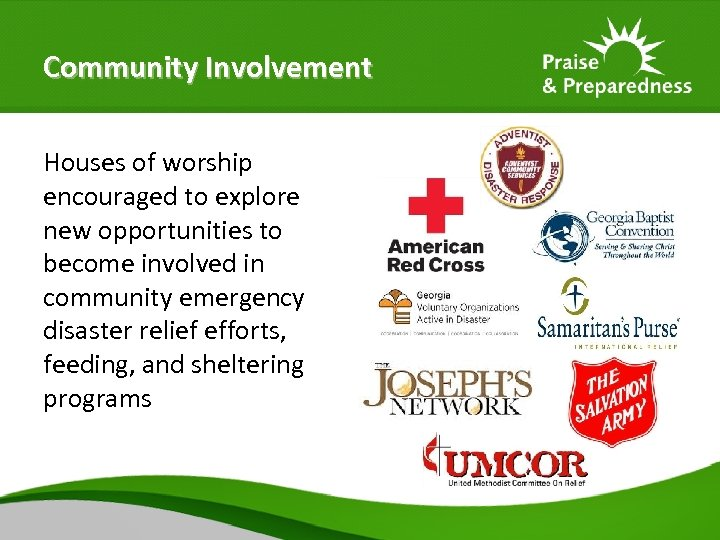 Community Involvement Houses of worship encouraged to explore new opportunities to become involved in