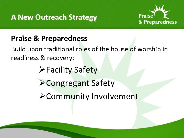 A New Outreach Strategy Praise & Preparedness Build upon traditional roles of the house