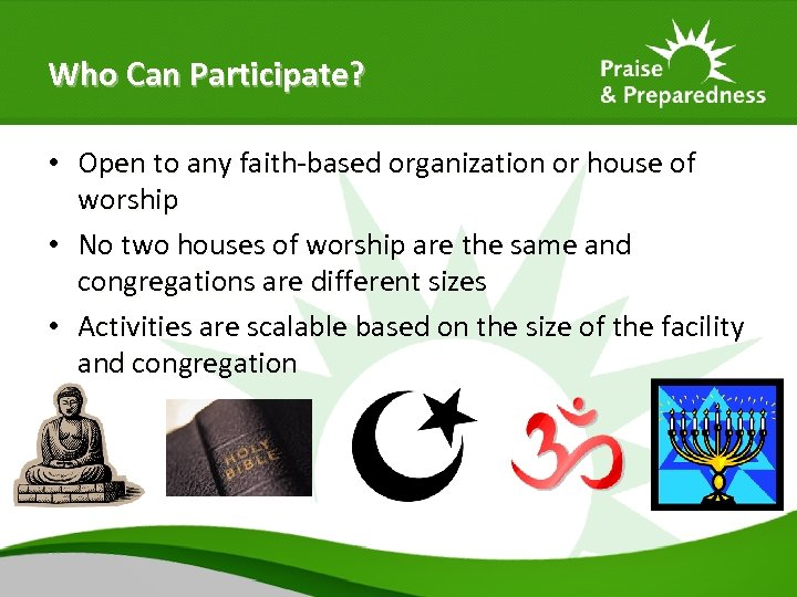 Who Can Participate? • Open to any faith-based organization or house of worship •