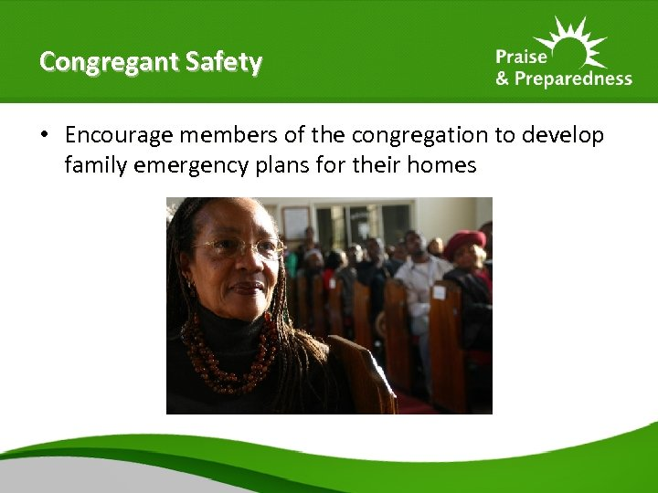 Congregant Safety • Encourage members of the congregation to develop family emergency plans for