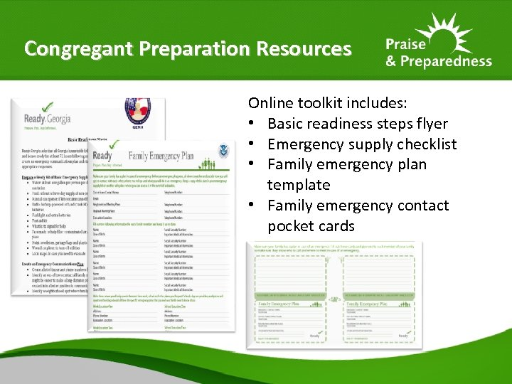 Congregant Preparation Resources Online toolkit includes: • Basic readiness steps flyer • Emergency supply