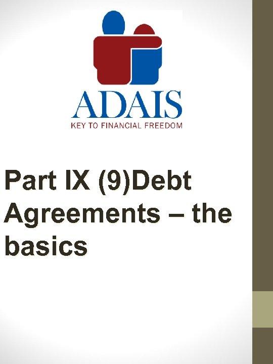 Part IX (9)Debt Agreements – the basics