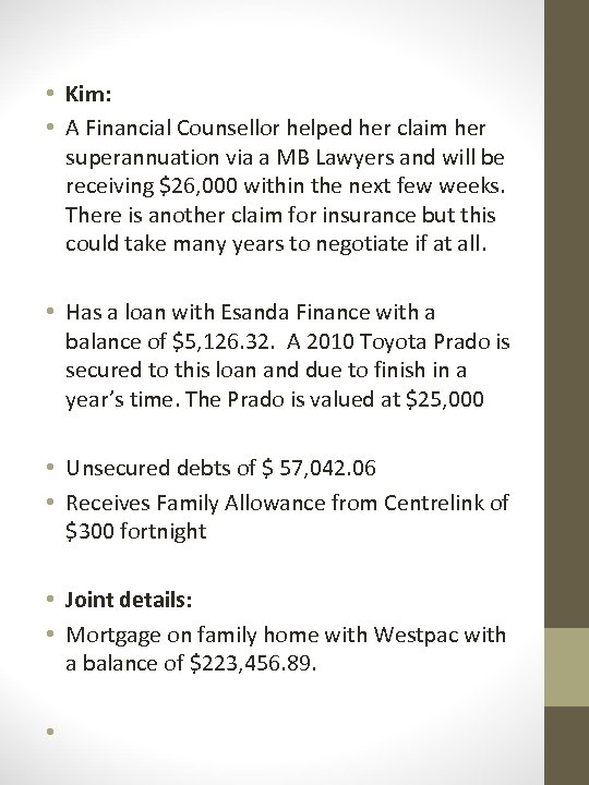 • Kim: • A Financial Counsellor helped her claim her superannuation via a