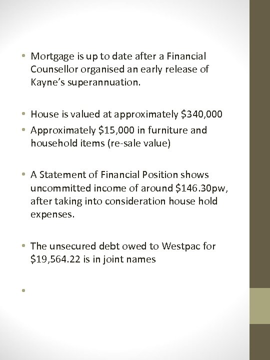 • Mortgage is up to date after a Financial Counsellor organised an early