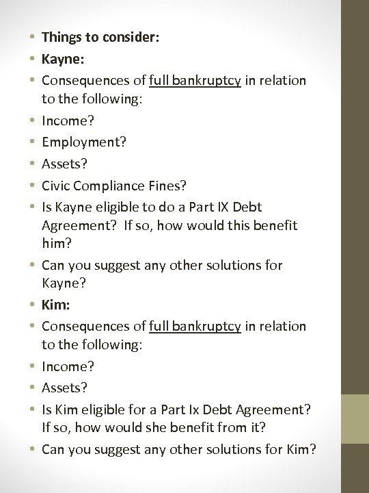 • Things to consider: • Kayne: • Consequences of full bankruptcy in relation
