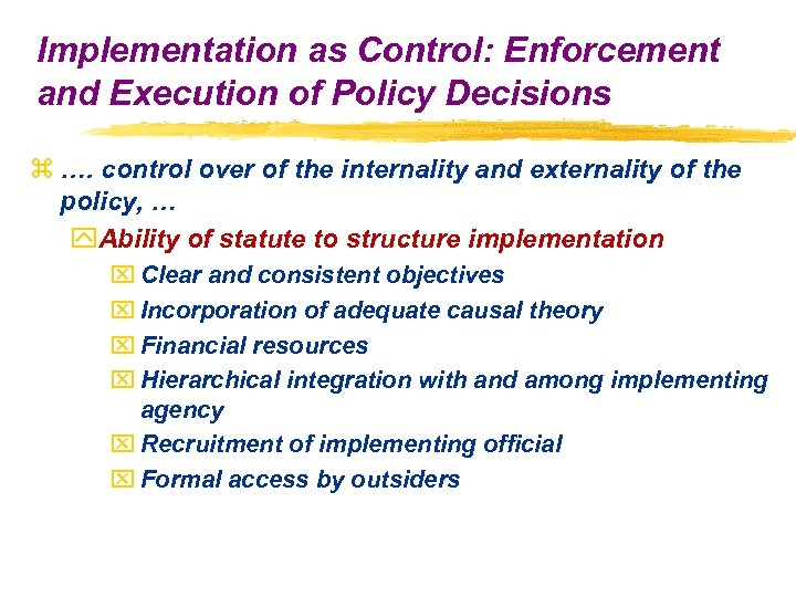 Implementation as Control: Enforcement and Execution of Policy Decisions z …. control over of