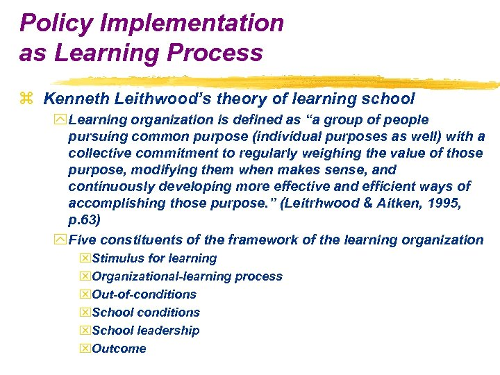 Policy Implementation as Learning Process z Kenneth Leithwood's theory of learning school y Learning