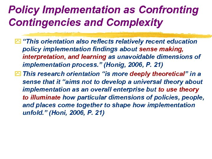 "Policy Implementation as Confronting Contingencies and Complexity y ""This orientation also reflects relatively recent"