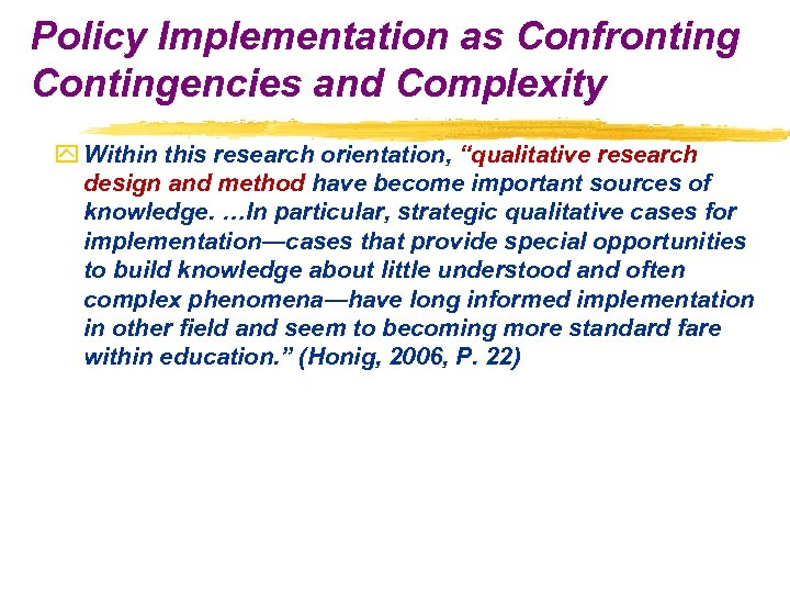 "Policy Implementation as Confronting Contingencies and Complexity y Within this research orientation, ""qualitative research"