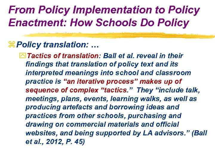 From Policy Implementation to Policy Enactment: How Schools Do Policy z Policy translation: …