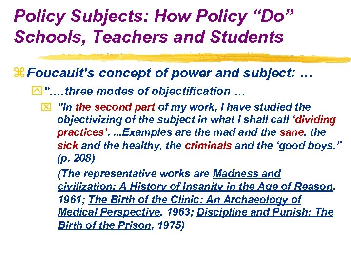 "Policy Subjects: How Policy ""Do"" Schools, Teachers and Students z Foucault's concept of power"