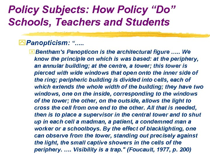 "Policy Subjects: How Policy ""Do"" Schools, Teachers and Students y. Panopticism: ""…. . x."