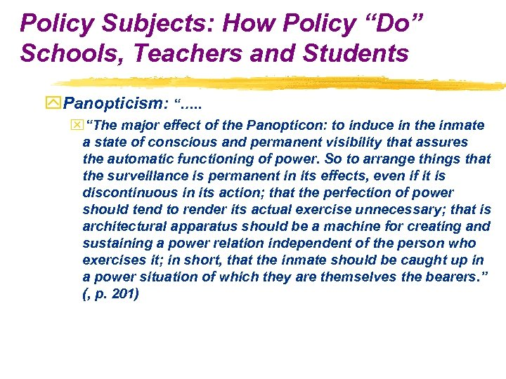 "Policy Subjects: How Policy ""Do"" Schools, Teachers and Students y. Panopticism: ""…. . x""The"