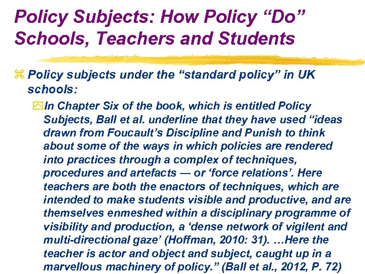 "Policy Subjects: How Policy ""Do"" Schools, Teachers and Students z Policy subjects under the"