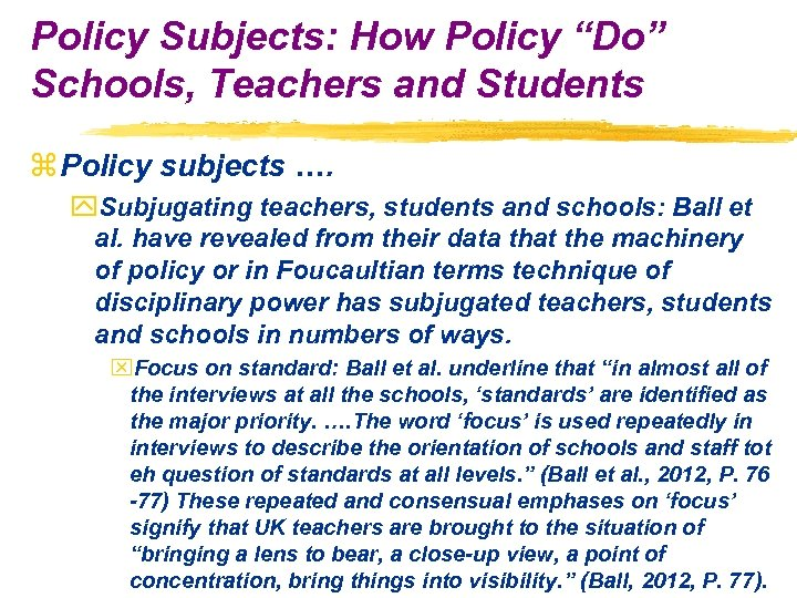 "Policy Subjects: How Policy ""Do"" Schools, Teachers and Students z Policy subjects …. y."