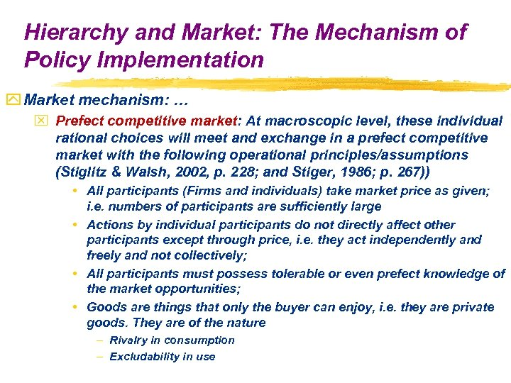 Hierarchy and Market: The Mechanism of Policy Implementation y Market mechanism: … x Prefect