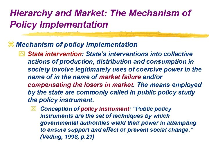 Hierarchy and Market: The Mechanism of Policy Implementation z Mechanism of policy implementation y