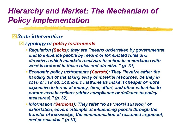 Hierarchy and Market: The Mechanism of Policy Implementation y. State intervention: x. Typology of