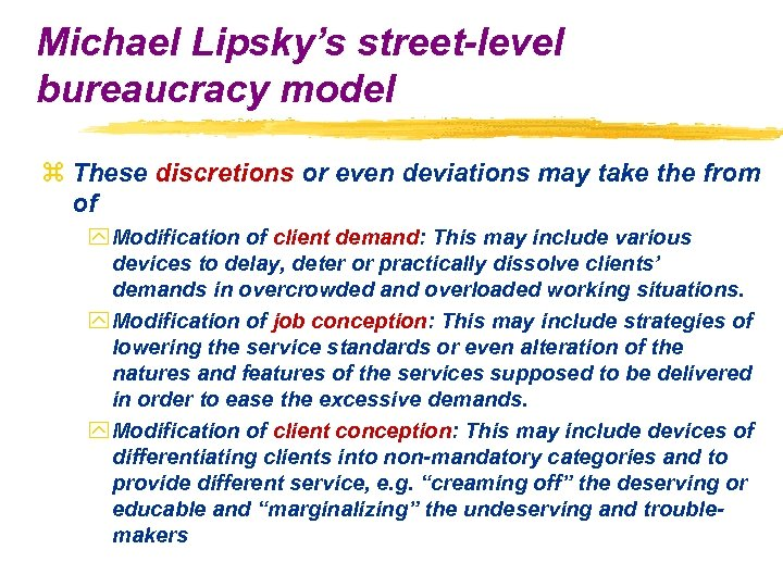 Michael Lipsky's street-level bureaucracy model z These discretions or even deviations may take the