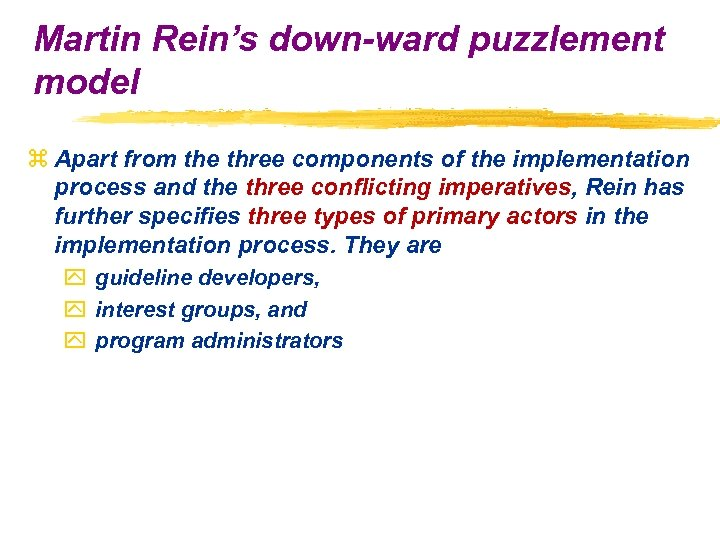 Martin Rein's down-ward puzzlement model z Apart from the three components of the implementation