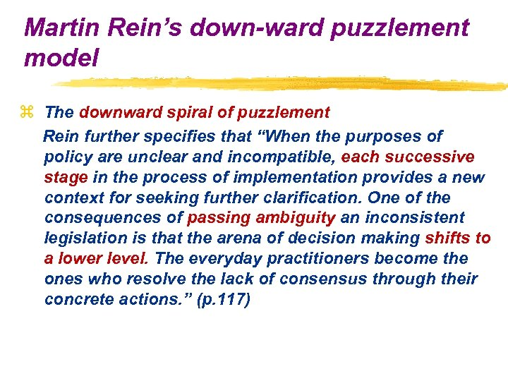 Martin Rein's down-ward puzzlement model z The downward spiral of puzzlement Rein further specifies