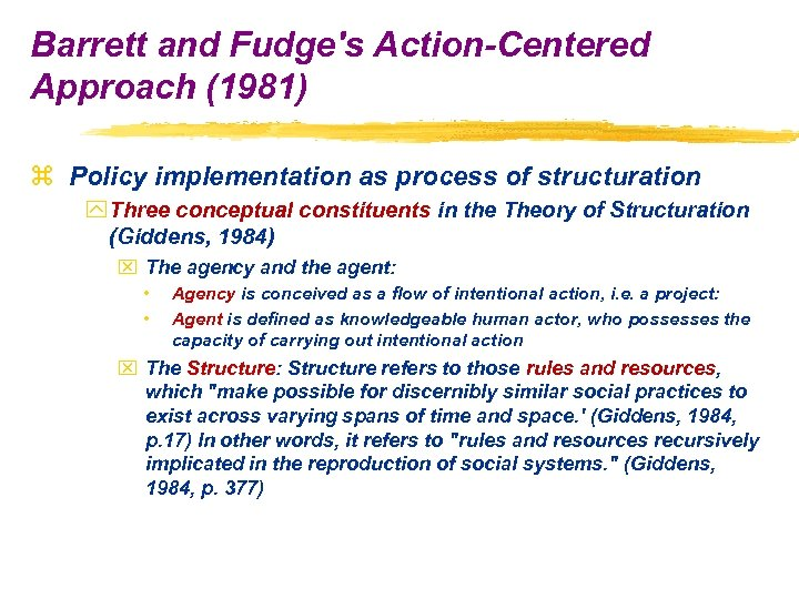 Barrett and Fudge's Action-Centered Approach (1981) z Policy implementation as process of structuration y