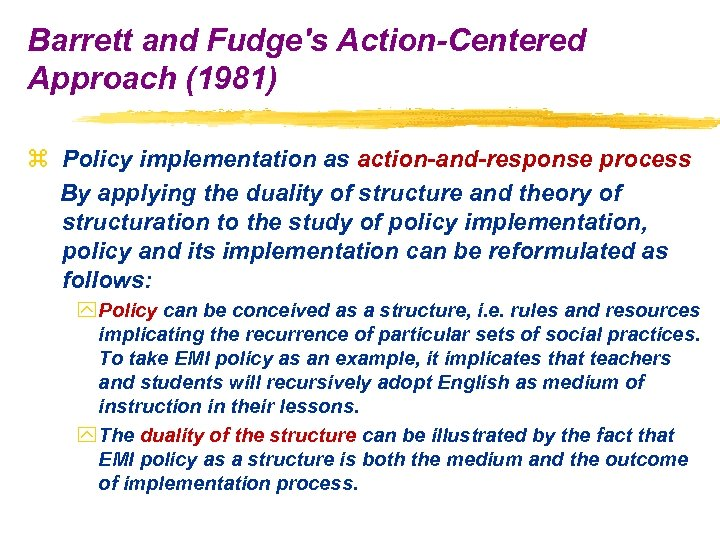 Barrett and Fudge's Action-Centered Approach (1981) z Policy implementation as action-and-response process By applying