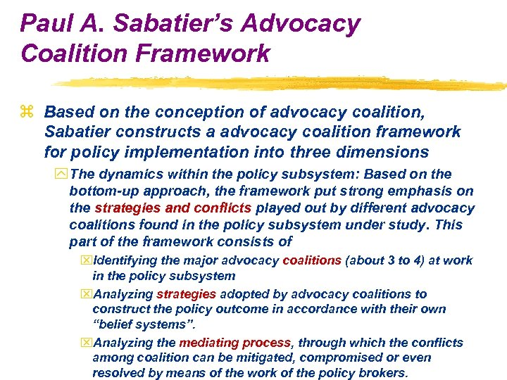 Paul A. Sabatier's Advocacy Coalition Framework z Based on the conception of advocacy coalition,
