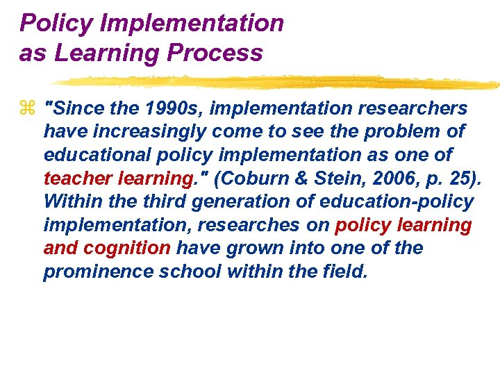 Policy Implementation as Learning Process z