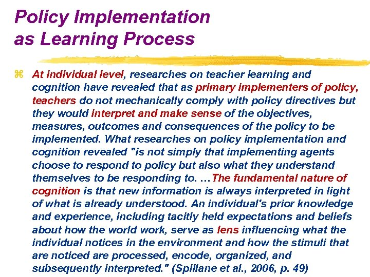 Policy Implementation as Learning Process z At individual level, researches on teacher learning and